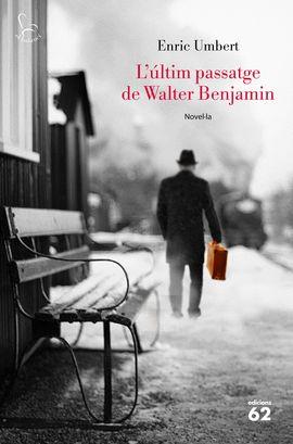 ULTIM PASSATGE DE WALTER BENJAMIN, L'