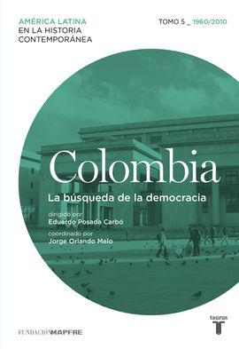 COLOMBIA. LA BUSQUEDA DE LA DEMOCRACIA (1960-2010)