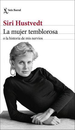 MUJER TEMBLOROSA O LA HISTORIA DE MIS NERVIOS, LA