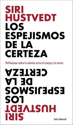 ESPEJISMOS DE LA CERTEZA, LOS