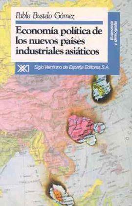 ECONOMIA POLITICA DE LOS NUEVOS PAISES INDUSTRIALES ASIATICOS