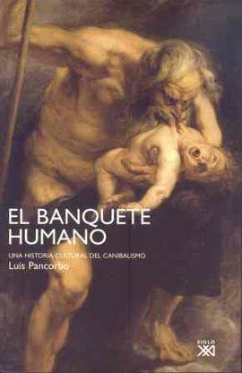 BANQUETE HUMANO, EL