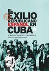 EXILIO REPUBLICANO ESPAÑOL EN CUBA, EL