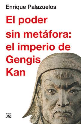 PODER SIN METAFORA: EL IMPERIO DE GENGIS KAN