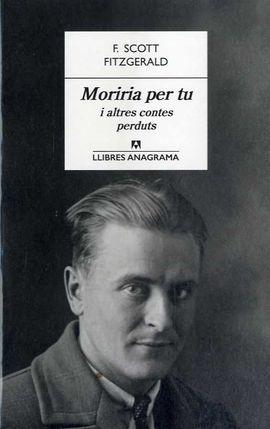 MORIRIA PER TU I ALTRES CONTES PERDUTS