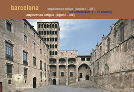 BARCELONA. ARQUITECTURA ANTIGUA (SEGLES I - XIX) [CAT-CAS-ENG]