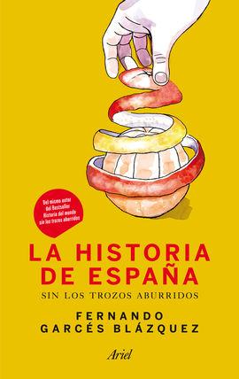 HISTORIA DE ESPAÑA SIN LOS TROZOS ABURRIDOS