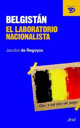 BELGISTÁN. EL LABORATORIO NACIONALISTA