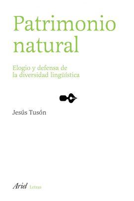 PATRIMONIO NATURAL. ELOGIO Y DEFENSA DE LA DIVERSI