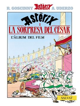 ASTERIX. LA SORPRESA DEL CÉSAR [CAT][COMIC] L'ALBUM DEL FILM