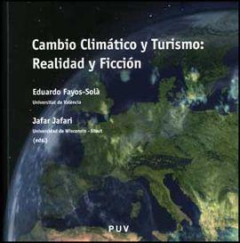 CAMBIO CLIMÁTICO Y TURISMO: REALIDAD Y FICCIÓN