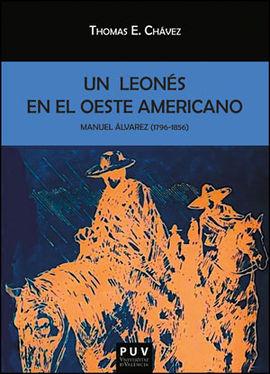 MANUEL ÁLVAREZ (1796-1856). UN LEONÉS EN EL OESTE AMERICANO