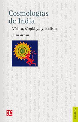 COSMOLOGÍAS DE INDIA. VÉDICA, SÃMKHYA Y BUDISTA