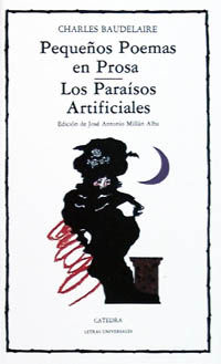 PEQUEÑOS POEMAS EN PROSA. PARAISOS ARTIFICIALES, LOS