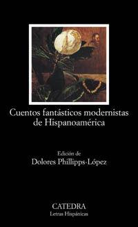 CUENTOS FANTASTICOS MODERNISTAS DE HISPANOAMERICA