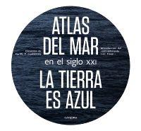 ATLAS DEL MAR SIGLO XXI - LA TIERRA ES AZUL