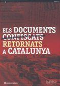 DOCUMENTS CONFISCATS RETORNATS A CATALUNYA, ELS
