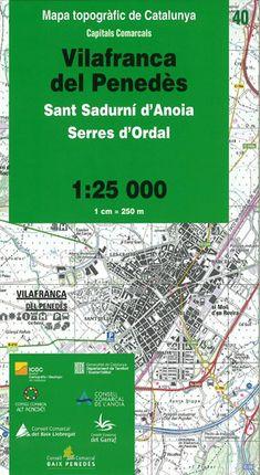40 VILAFRANCA DEL PENEDES 1:25.000 CAPITALS COMARCALS-ICC