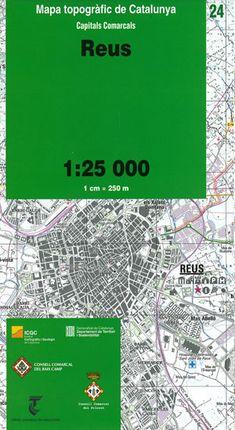 24 REUS 1:25.000 -CAPITALS COMARCALS -CAPITALS COMARCALS -ICC