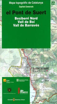 22 PONT DE SUERT 1:25.000 BESIBERRI NORD, VALL DE BOI, VALL DE BARRAVES -ICC