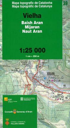 39 VIELHA 1:25.000 BAISH ARAN, MIJARAN, NAUT ARAN. CAPITALS COMARCALS -ICC