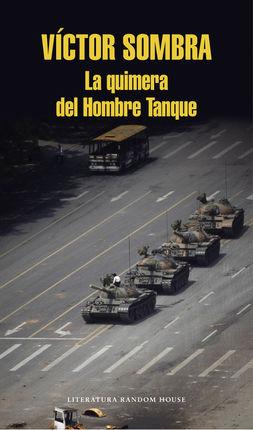 QUIMERA DEL HOMBRE TANQUE, LA