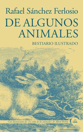 DE ALGUNOS ANIMALES