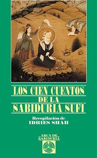CIEN CUENTOS DE LA SABIDURIA SUFI, LOS