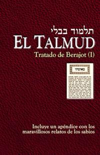 TALMUD, EL. TRATADO DE BERAJOT (I)