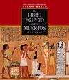 LIBRO EGIPCIO DE LOS MUERTOS, EL. ILUSTRADO