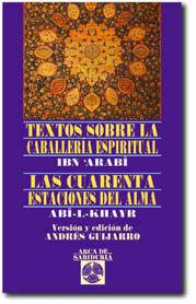 TEXTOS SOBRE CABALLERIA ESPIRITUAL-CUARENTA ESTACIONES DEL ALMA