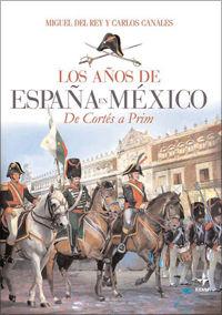 AÑOS DE ESPAÑA EN MÉXICO, LOS