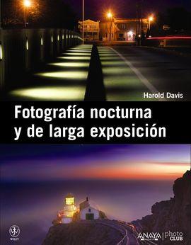 FOTOGRAFIA NOCTURA Y DE LARGA EXPOSICIÓN