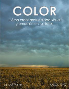 COLOR. CREANDO PROFUNDIDAD VISUAL Y EMOCIÓN EN TUS FOTOS