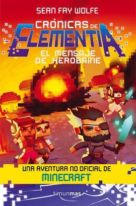 CRONICAS DE ELEMENTIA 3. EL MENSAJE DE HEROBRINE