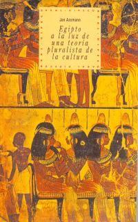 EGIPTO A LA LUZ DE UNA TEORIA PLURALISTA DE LA CULTURA