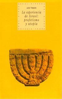 EXPERIENCIA DE ISRAEL, LA. PROFETISMO Y UTOPIA