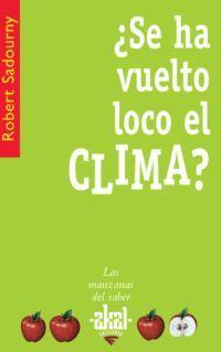 ¿SE HA VUELTO LOCO EL CLIMA?