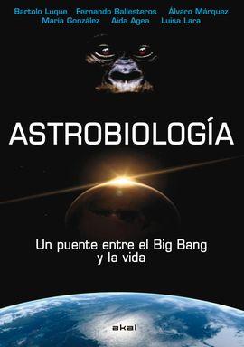 ASTROBIOLOGIA  UN PUENTE ENTRE BIG BANG