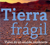 TIERRA FRAGIL. VISTAS DE UN MUNDO CAMBIANTE