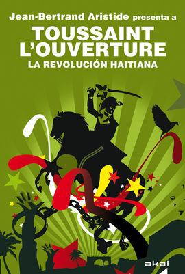 TOUISSANT L'OUVERTURE. REVOLUCION HAITIANA