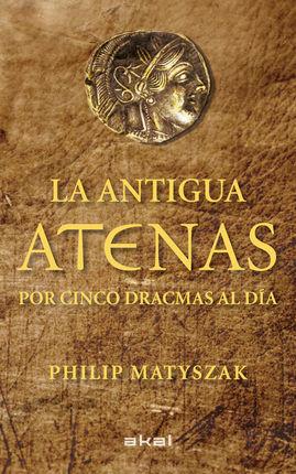 ANTIGUA ATENAS, LA -POR CINCO DRACMAS AL DIA