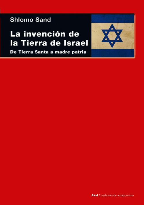INVENCION DE LA TIERRA DE ISRAEL, LA