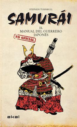 SAMURAI: MANUAL NO OFICIAL DEL GUERRERO JAPONES