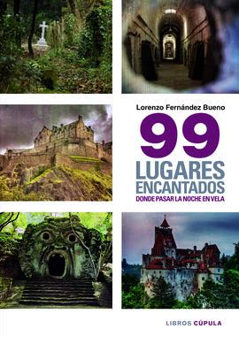99 LUGARES ENCANTADOS DONDE PASAR UNA NOCHE EN VILO
