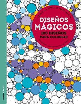 DISEÑOS MÁGICOS -100 DISEÑOS PARA COLOREAR
