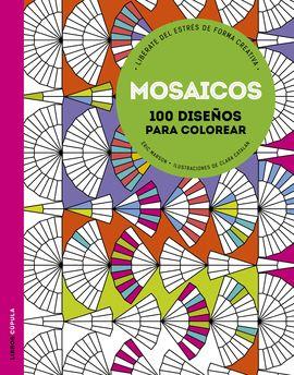 MOSAICOS -100 DISEÑOS PARA COLOREAR