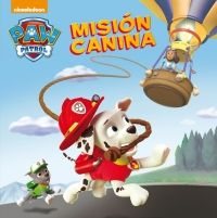 PAW PATROL. MISION CANINA