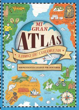 MI GRAN ATLAS. LIBRO DE COLOREAR