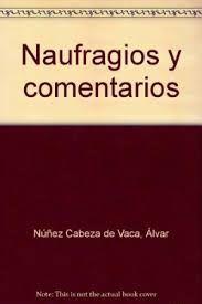 NAUFRAGIOS Y COMENTARIOS